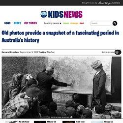 Kids News: Photos snapshot of post-war immigration during Ten Pound Pom White Australia scheme