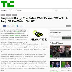 Snapstick Brings The Entire Web To Your TV With A Snap Of The Wrist. Get it?