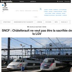 SNCF : Châtellerault ne veut pas être la sacrifiée de la LGV