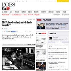 SNCF: les cheminots ont-ils la vie duraille?