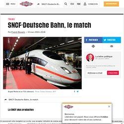 SNCF-Deutsche Bahn, le match