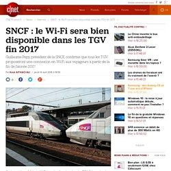 SNCF : le Wi-Fi sera bien disponible dans les TGV fin 2017