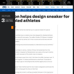 LeBron helps design sneaker for disabled athletes