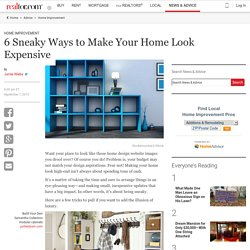 6 Sneaky Ways to Make Your Home Look Expensive - Real Estate News and Advice