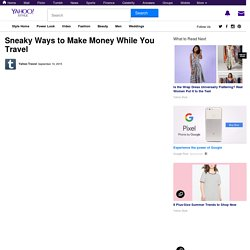 Sneaky Ways to Make Money While You Travel - Yahoo