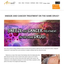 SNEEZE AND CANCER TREATMENT ON THE SAME DRUG?