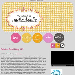My Name Is Snickerdoodle: Fabulous Food Friday #79