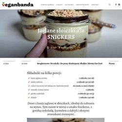 Jaglane słoiczki a'la SNICKERS - VeganbandaVeganbanda