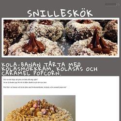 Snilleskök - Kola-banan tårta med kolasmörkräm, kolasås och caramel popcorn.