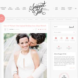 Snippet & Ink :: Daily Wedding Inspirations