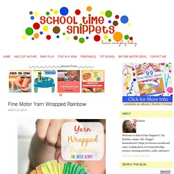 School Time Snippets: Fine Motor Yarn Wrapped Rainbow