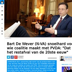 """Bart De Wever (N-VA) snoeihard voor wie coalitie maakt met PVDA: """"Dat is het restafval van de 20ste eeuw"""""""