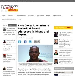 SnooCode: A solution to the lack of formal addresses in Ghana and beyond