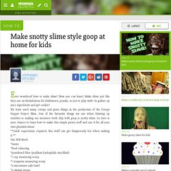 How to Make snotty slime style goop at home for kids « Kids Activities