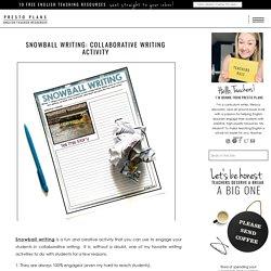 Snowball Writing: Collaborative Writing Activity - Presto Plans