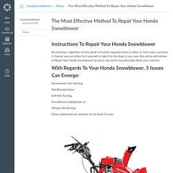 The Most Effective Method To Repair Your Honda Snowblower: Home: hondasnowblower