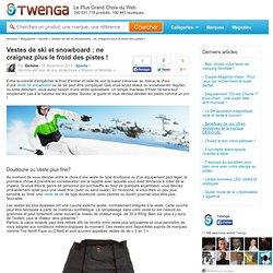 Vestes de ski et snowboard : ne craignez plus le froid des pistes