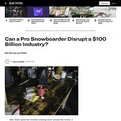 Can a Pro Snowboarder Disrupt a $100 Billion Industry?