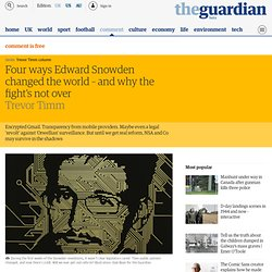Four ways Edward Snowden changed the world – and why the fight's not over