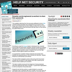 Snowden social-engineered co-workers to share their passwords