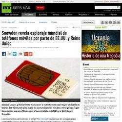Snowden revela espionaje mundial de teléfonos móviles por parte de EE.UU. y Reino Unido