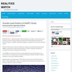 Snowden Leaks Evidence of HAARP's Global Assassination Agenda (Video)