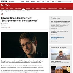 Edward Snowden interview: 'Smartphones can be taken over' - BBC News