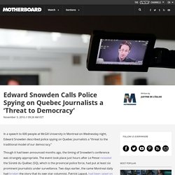 Edward Snowden Calls Police Spying on Quebec Journalists a 'Threat to Democracy'