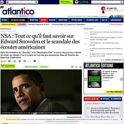 NSA : Tout ce qu'il faut savoir sur Edward Snowden et le scandale des écoutes américaines