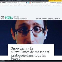 Snowden : « La surveillance de masse est pratiquée dans tous les pays »