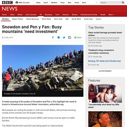 Snowdon and Pen y Fan: Busy mountains 'need investment'