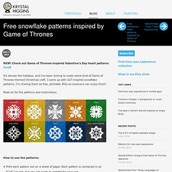 "Free ""Game of Thrones""-inspired snowflake patterns"