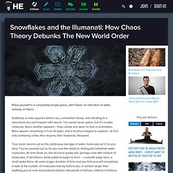 Snowflakes and the Illumanati: How Chaos Theory Debunks The New World Order