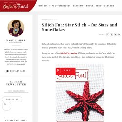 Stitch Fun: Star Stitch – for Stars and Snowflakes – NeedlenThread.com