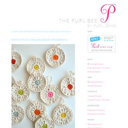 SnowflowerOrnaments - Knitting Crochet Sewing Crafts Patterns and Ideas!