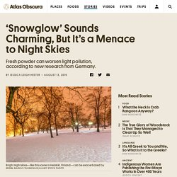 'Snowglow' Sounds Charming, But It's a Menace to Night Skies