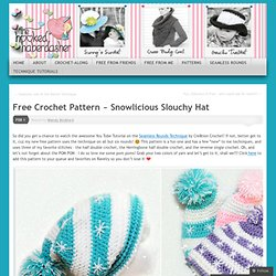 Free Crochet Pattern ~ Snowlicious Slouchy Hat