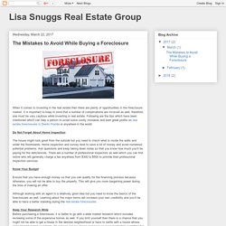 Lisa Snuggs Real Estate Group: The Mistakes to Avoid While Buying a Foreclosure