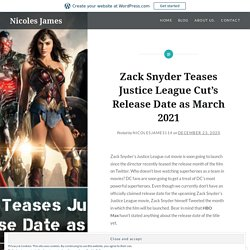 Zack Snyder Teases Justice League Cut's Release Date as March 2021