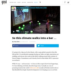 So this climate walks into a bar …