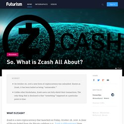 So. What is Zcash All About?