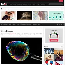 Soap Bubbles – Fubiz™ - Vimperator