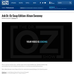 Ask Dr. Oz Soap Edition: Alison Sweeney