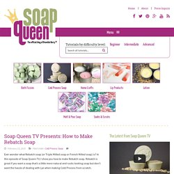 Soap Queen TV Presents: How to Make Rebatch Soap