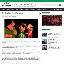 The Soapbox: The selfish gamer