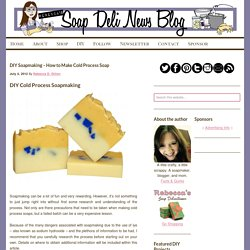 DIY Soapmaking - How to Make Cold Process Soap
