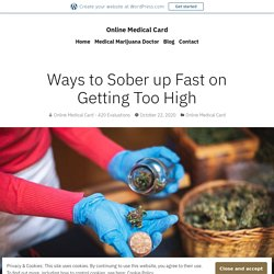 Ways to Sober up Fast on Getting Too High – Online Medical Card