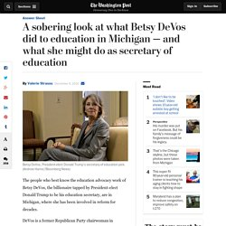 A sobering look at what Betsy DeVos did to education in Michigan — and what she might do as secretary of education