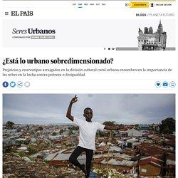 ¿Está lo urbano sobredimensionado?