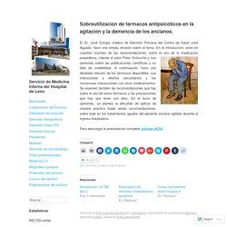 Sobreutilización de fármacos antipsicóticos en la agitación y la demencia de los ancianos. – Servicio de Medicina Interna del Hospital de León